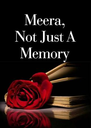 Meera, Not Just A Memory
