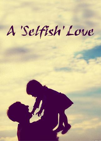 A 'Selfish' Love