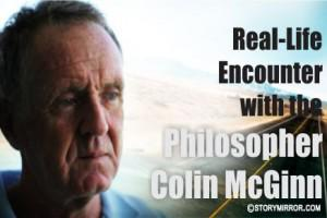 Real-Life Encounter With The Philosopher Colin Mcginn
