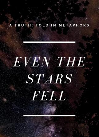 Even The Stars Fell