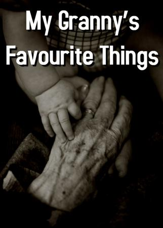 My Granny's Favourite Things