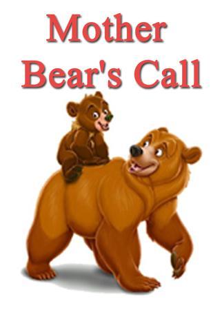 Mother Bear's Call