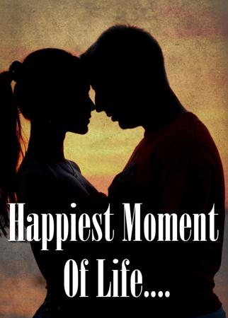 Happiest Moment Of Life....