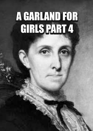 A Garland For Girls Part 4