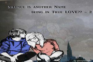 Silence Is Another Name Being In True Love?? - Part 2