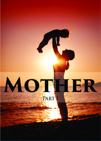 Mother - part 1