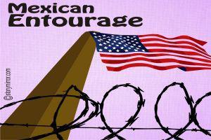 Mexican Entourage