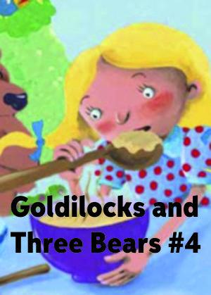 Goldilocks and Three Bears #4
