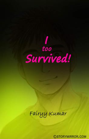 I Too Survived!
