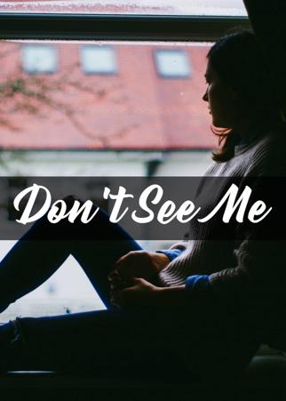Don't See Me