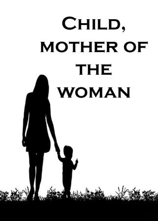 Child, mother of the woman (3)
