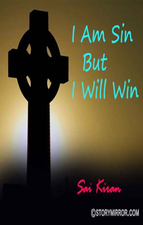 """"""" I Am A Sin , But I Will Win"""""""