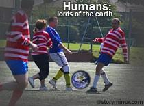 Humans: Lords Of The Earth