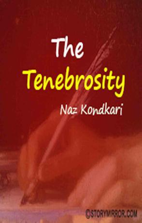 The Tenebrosity