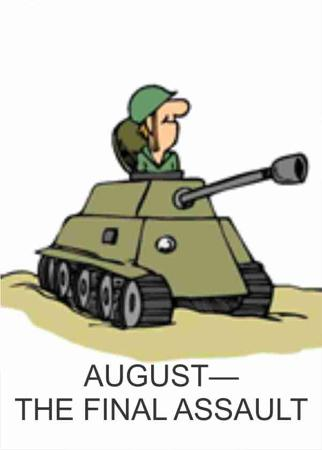 AUGUST—THE FINAL ASSAULT