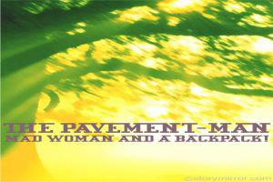The Pavement-Man, Mad Woman And A Backpack!