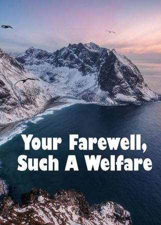 Your Farewell, Such A Welfare