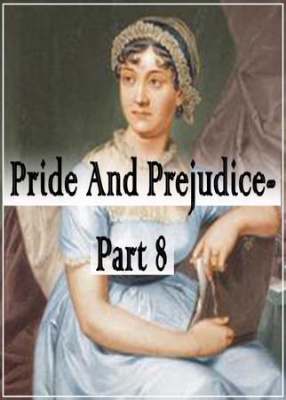 Pride And Prejudice- Part 8