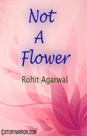 Not A Flower