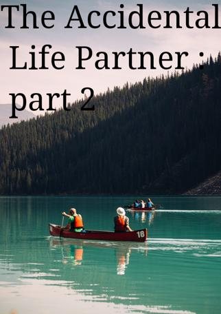 The Accidental Life Partner :