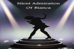 Silent Admiration Of Bianca
