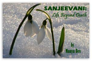 Sanjeevani: Life Beyond Death!