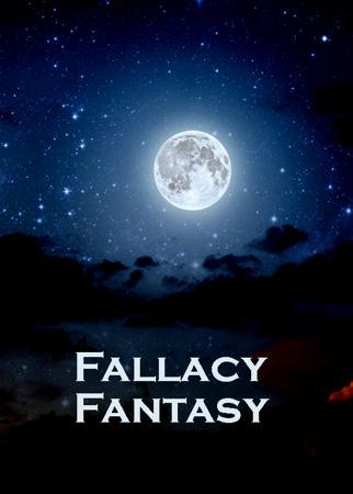 Fallacy Fantasy