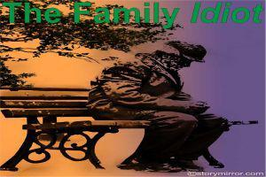 The Family Idiot