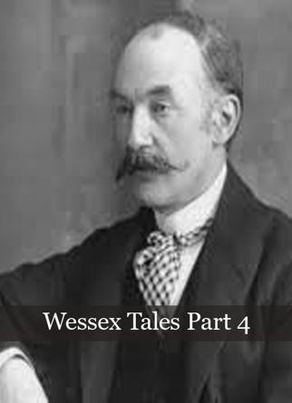 Wessex Tales Part 4