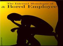 The Internal Monologue Of A Bored Employee