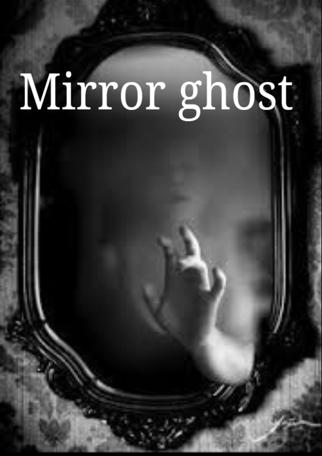 Mirror Ghost