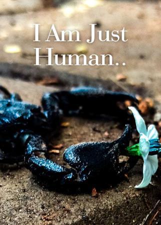 I Am Just Human..