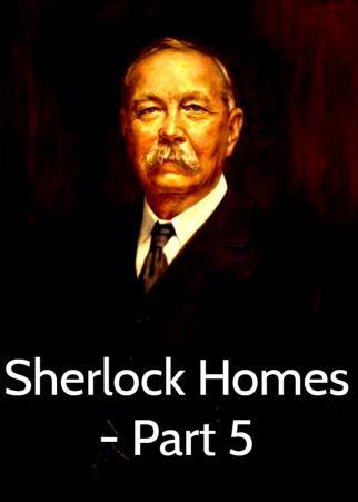 Sherlock Homes - Part 5