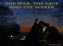 The Seer, The Sage And The Seeker