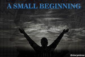 A Small Beginning