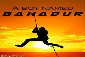 A Boy Named Bahadur