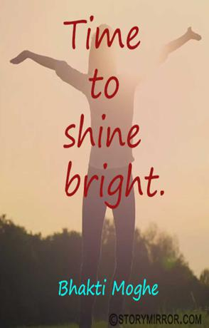 Time To Shine Bright.