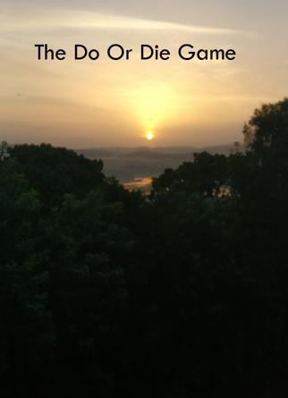 The Do Or Die Game