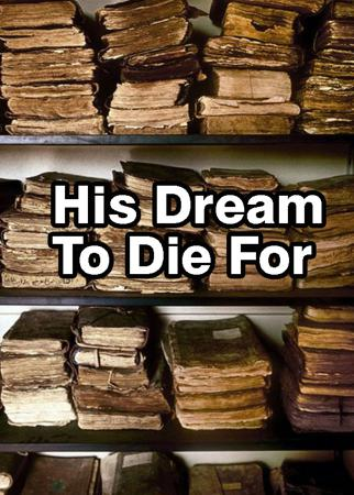 His Dream To Die For