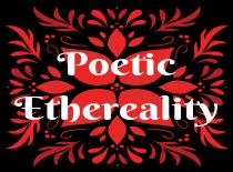 Poetic Ethereality
