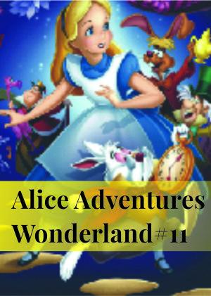 Alice Adventures Wonderland#11