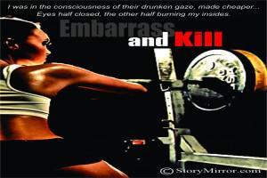Embarrass And Kill