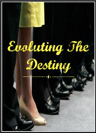 Evoluting The Destiny