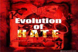 The Evolution Of Hate