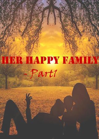 Her Happy Family - Part1
