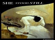 She Stood Still.