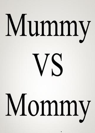 Mummy vs Mommy
