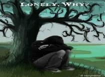 Lonely, Why?