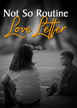 Not So Routine Love Letter