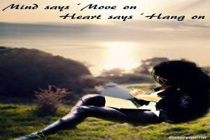 Mind Says 'Move On…' Heart Says 'Hang On…'!